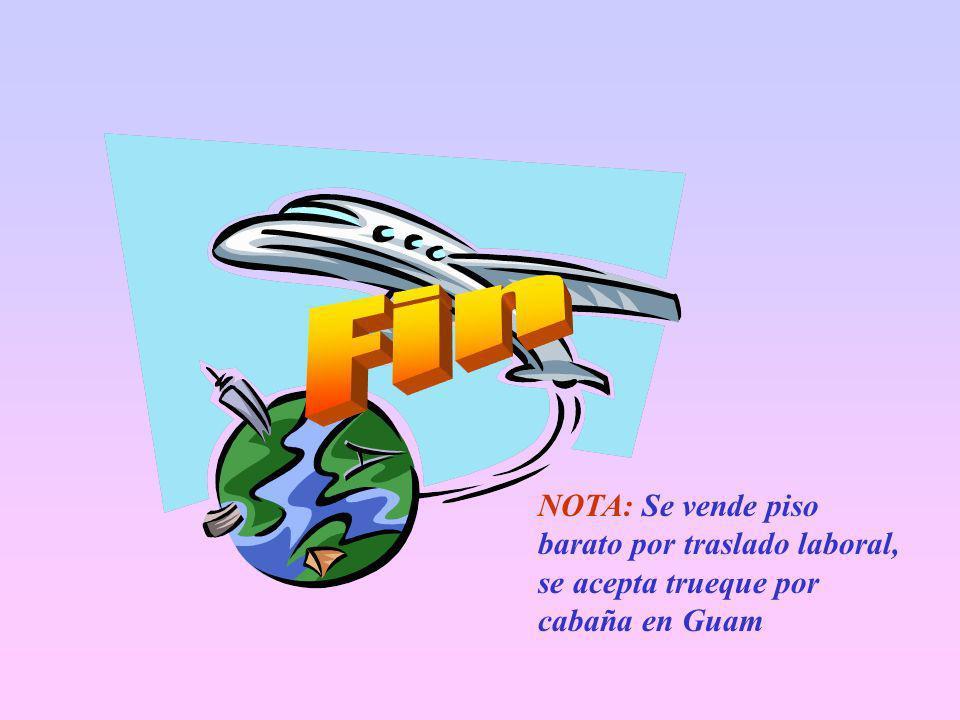Fin NOTA: Se vende piso barato por traslado laboral, se acepta trueque por cabaña en Guam