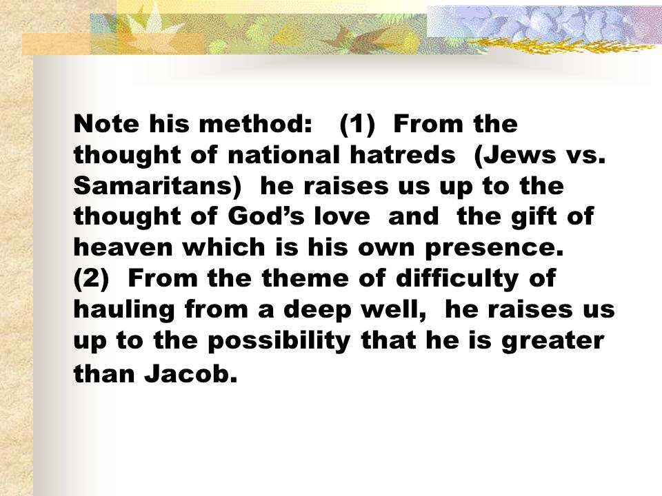 Note his method: (1) From the thought of national hatreds (Jews vs