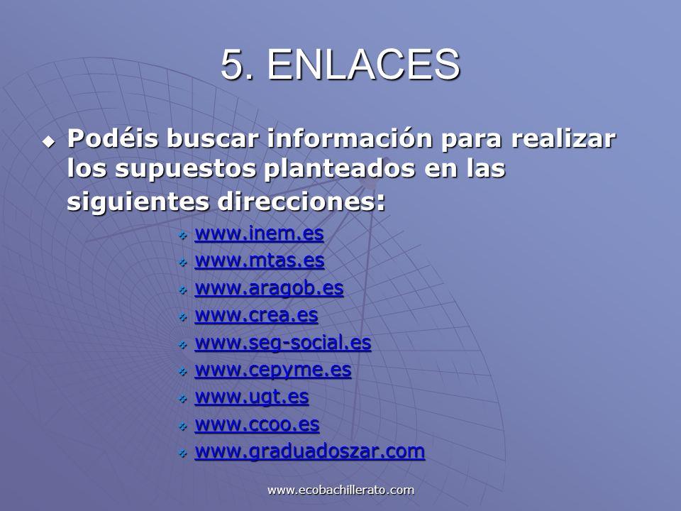 5. ENLACES Podéis buscar información para realizar los supuestos planteados en las siguientes direcciones: