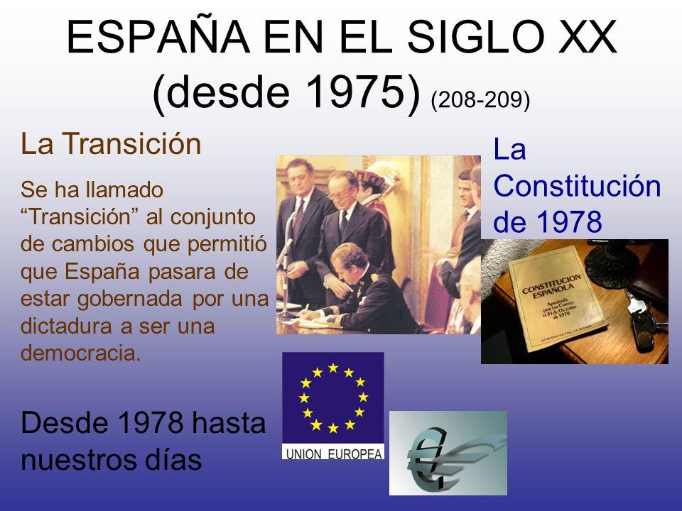 ESPAÑA EN EL SIGLO XX (desde 1975) (208-209)