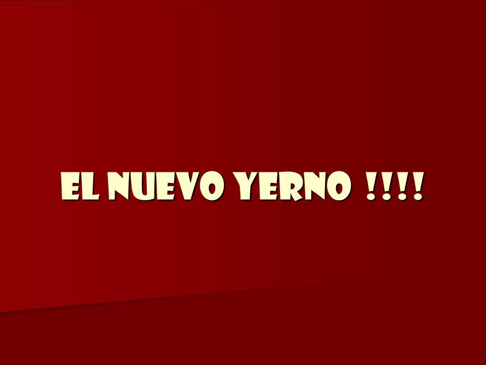 EL NUEVO YERNO !!!!