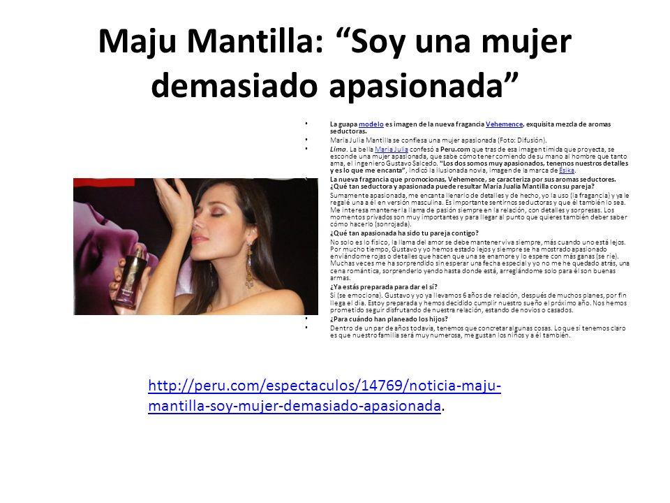 Maju Mantilla: Soy una mujer demasiado apasionada