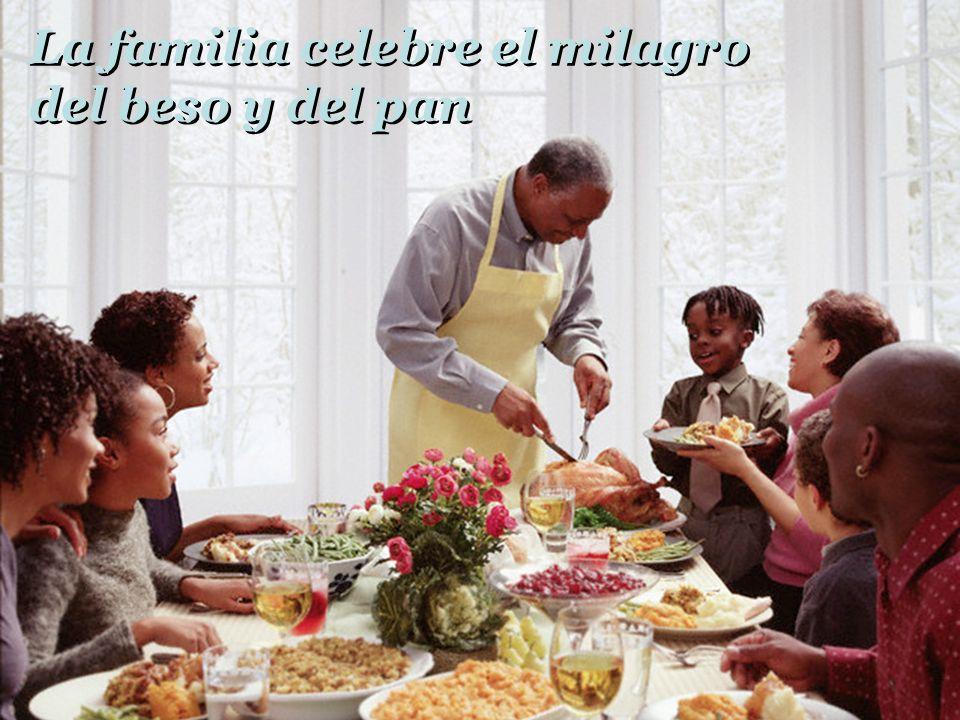 La familia celebre el milagro del beso y del pan