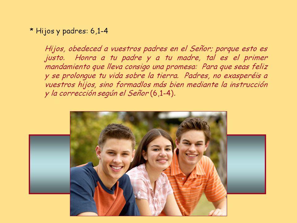 * Hijos y padres: 6,1-4