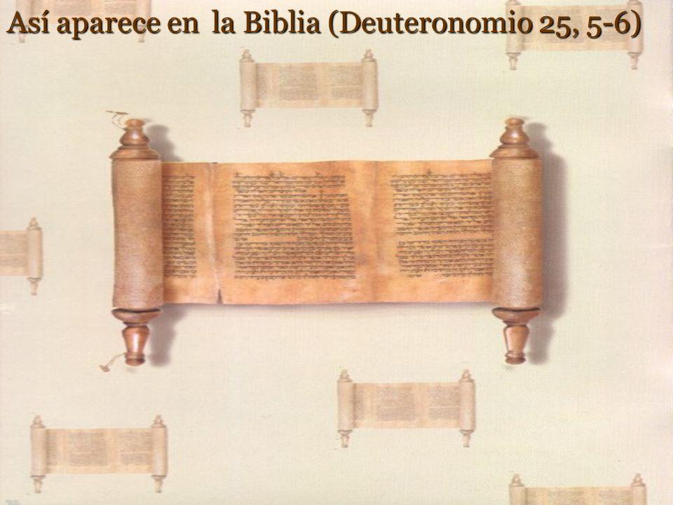 Así aparece en la Biblia (Deuteronomio 25, 5-6)