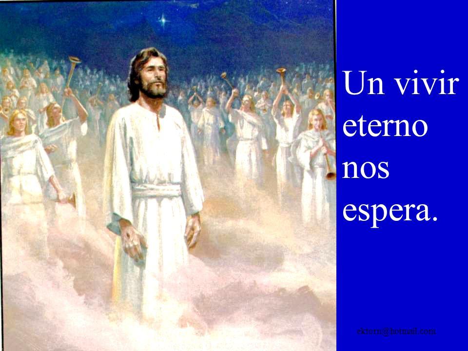 Un vivir eterno nos espera.