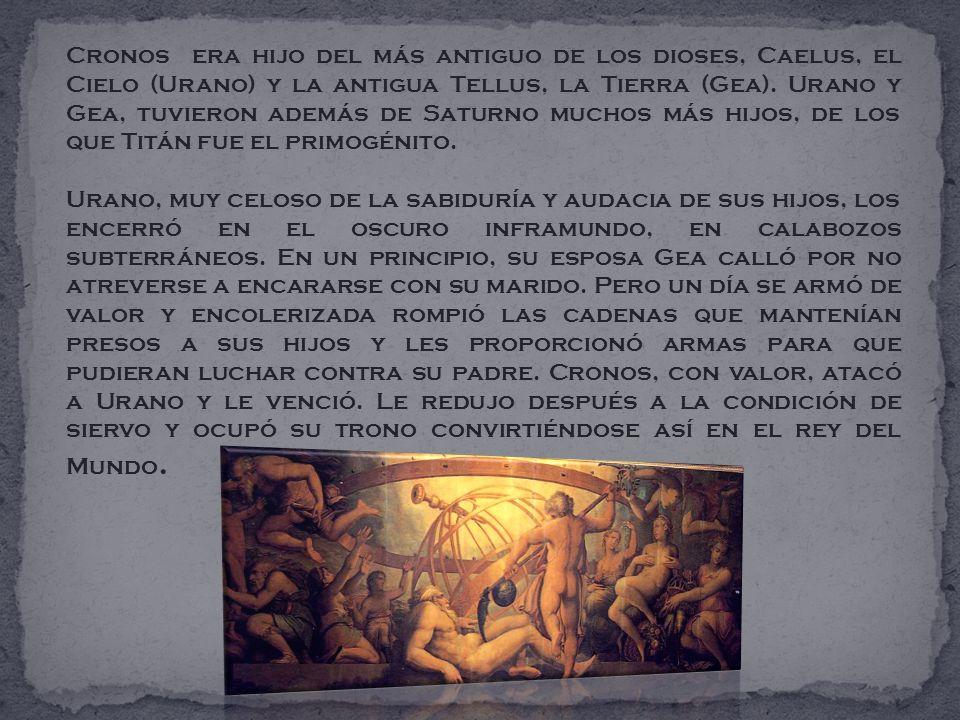 Cronos era hijo del más antiguo de los dioses, Caelus, el Cielo (Urano) y la antigua Tellus, la Tierra (Gea). Urano y Gea, tuvieron además de Saturno muchos más hijos, de los que Titán fue el primogénito.