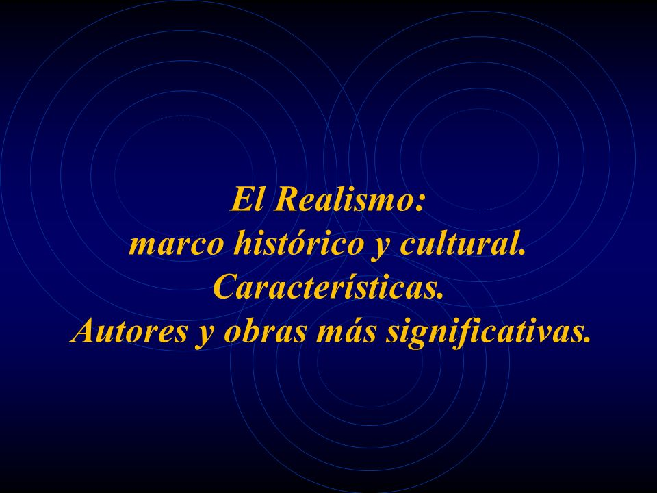 marco histórico y cultural. Autores y obras más significativas.