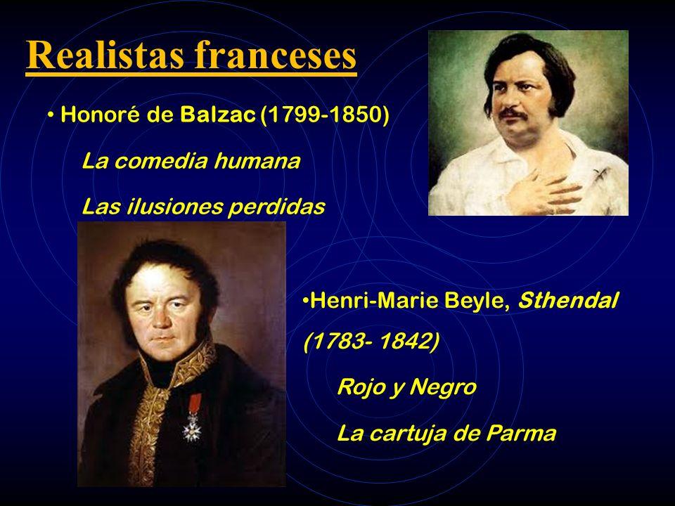 Realistas franceses Honoré de Balzac (1799-1850) La comedia humana