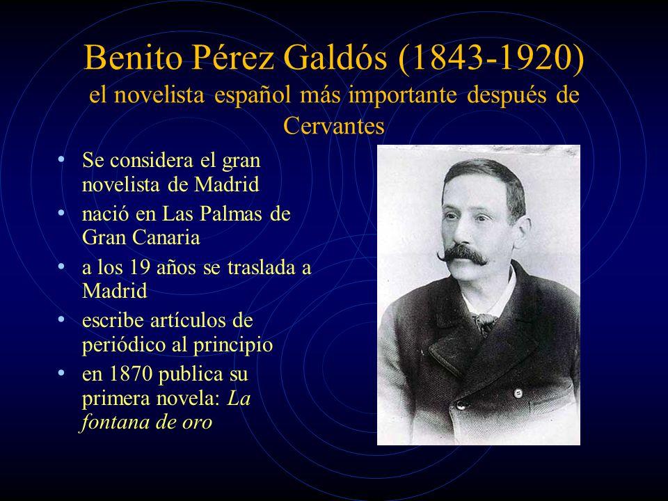Benito Pérez Galdós (1843-1920) el novelista español más importante después de Cervantes