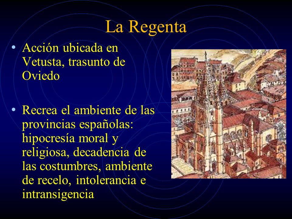 La Regenta Acción ubicada en Vetusta, trasunto de Oviedo