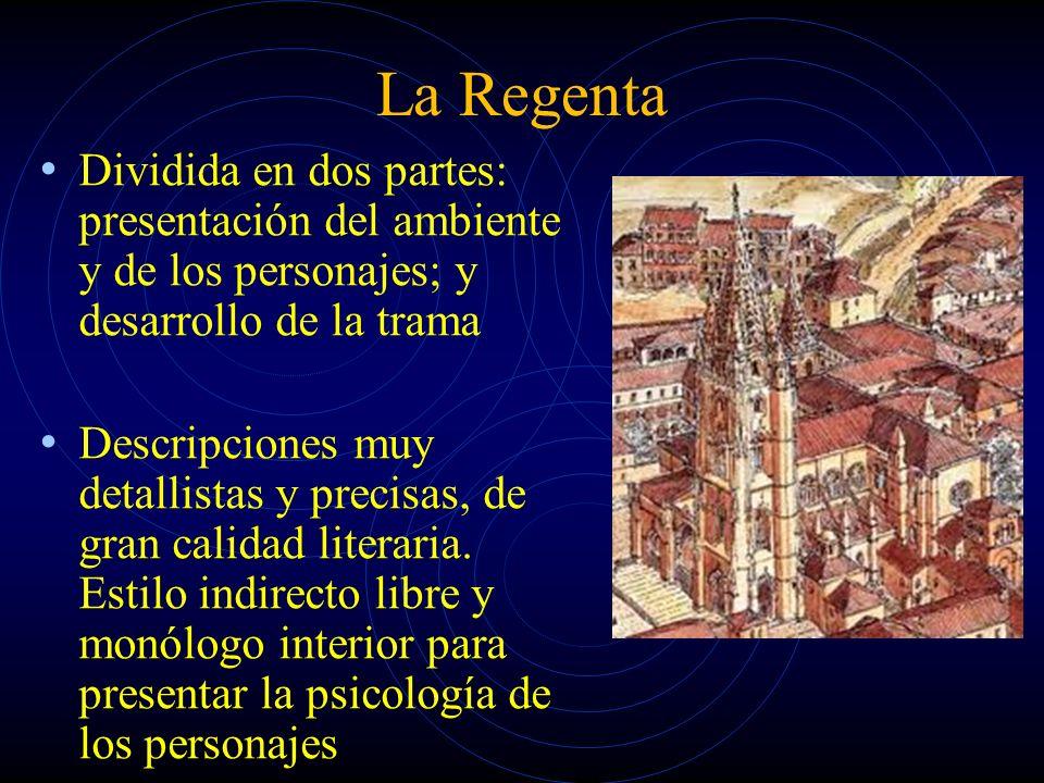 La Regenta Dividida en dos partes: presentación del ambiente y de los personajes; y desarrollo de la trama.