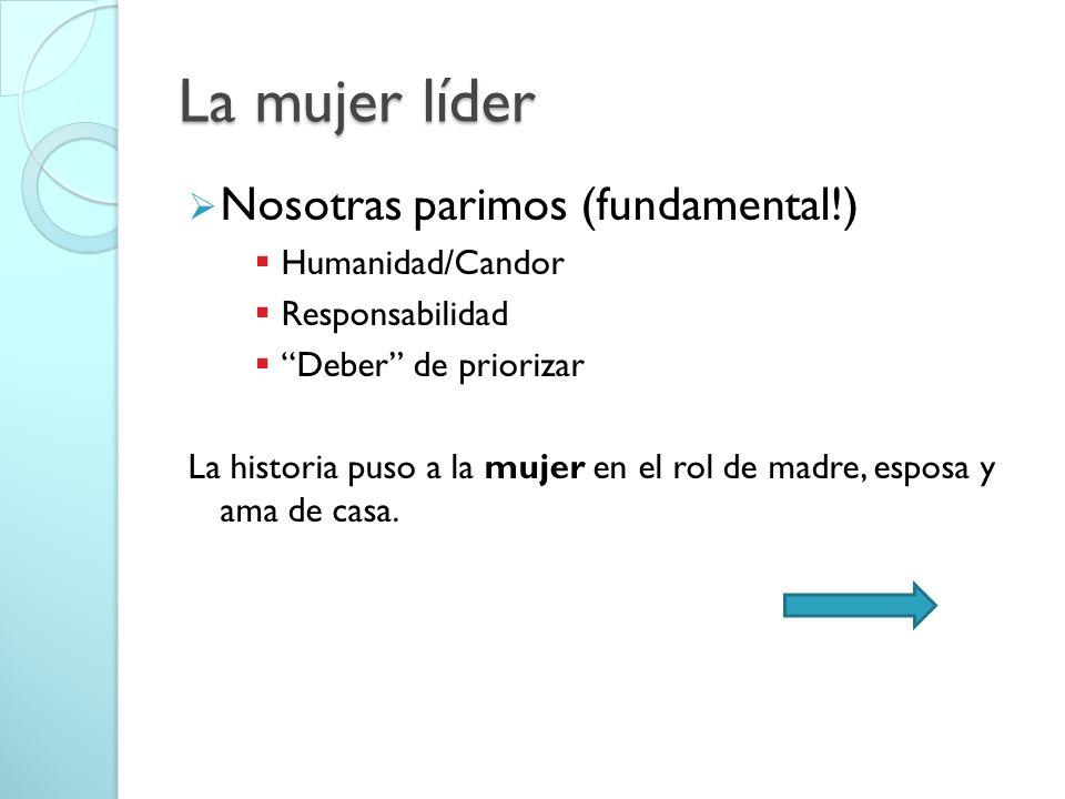 La mujer líder Nosotras parimos (fundamental!) Humanidad/Candor