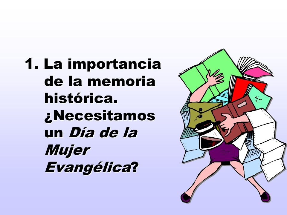 1. La importancia de la memoria histórica
