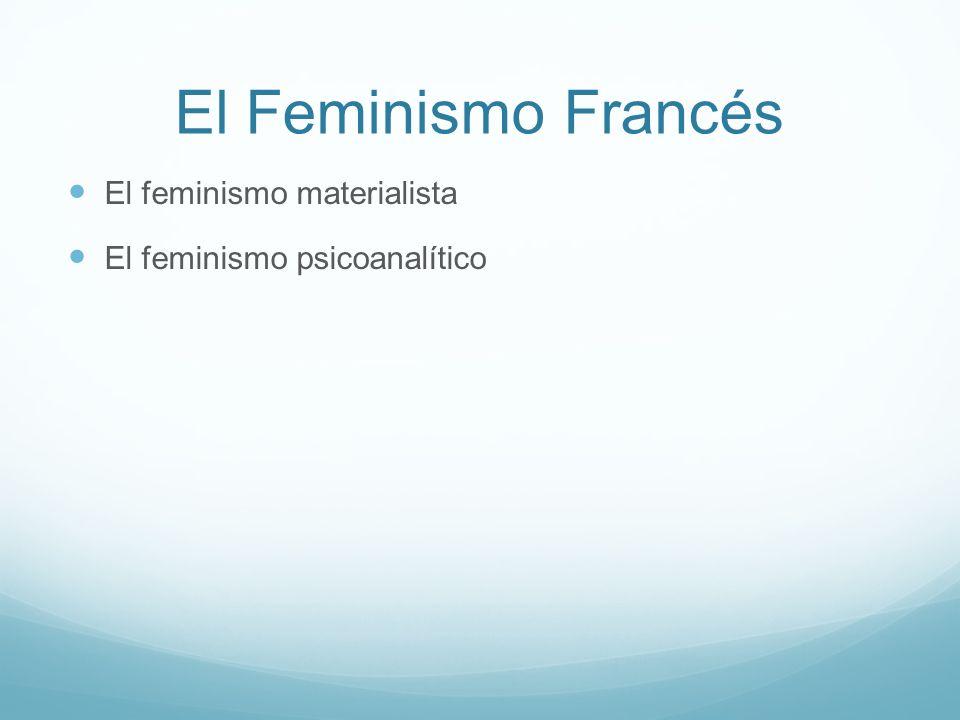 El Feminismo Francés El feminismo materialista