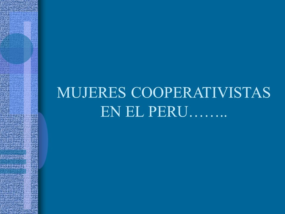 MUJERES COOPERATIVISTAS EN EL PERU……..