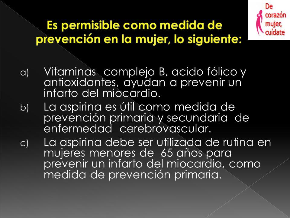 Es permisible como medida de prevención en la mujer, lo siguiente: