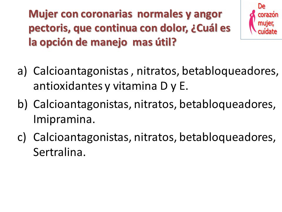 Calcioantagonistas, nitratos, betabloqueadores, Imipramina.