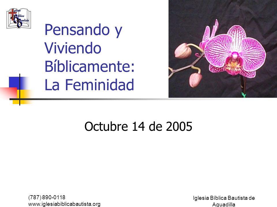 Pensando y Viviendo Bíblicamente: La Feminidad