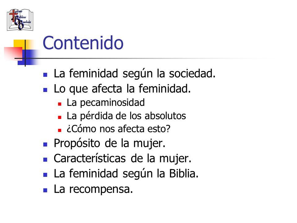 Contenido La feminidad según la sociedad. Lo que afecta la feminidad.