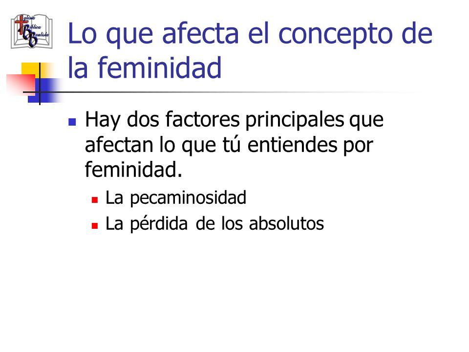 Lo que afecta el concepto de la feminidad