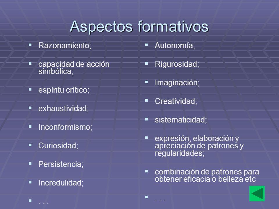 Aspectos formativos Razonamiento; capacidad de acción simbólica;