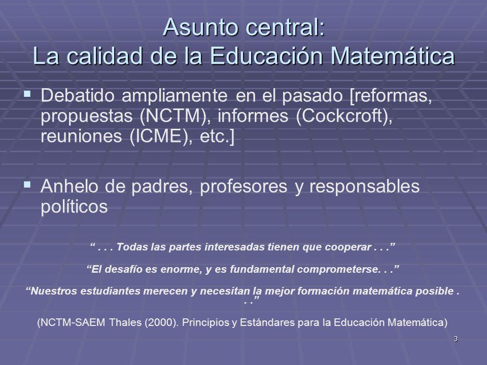 Asunto central: La calidad de la Educación Matemática