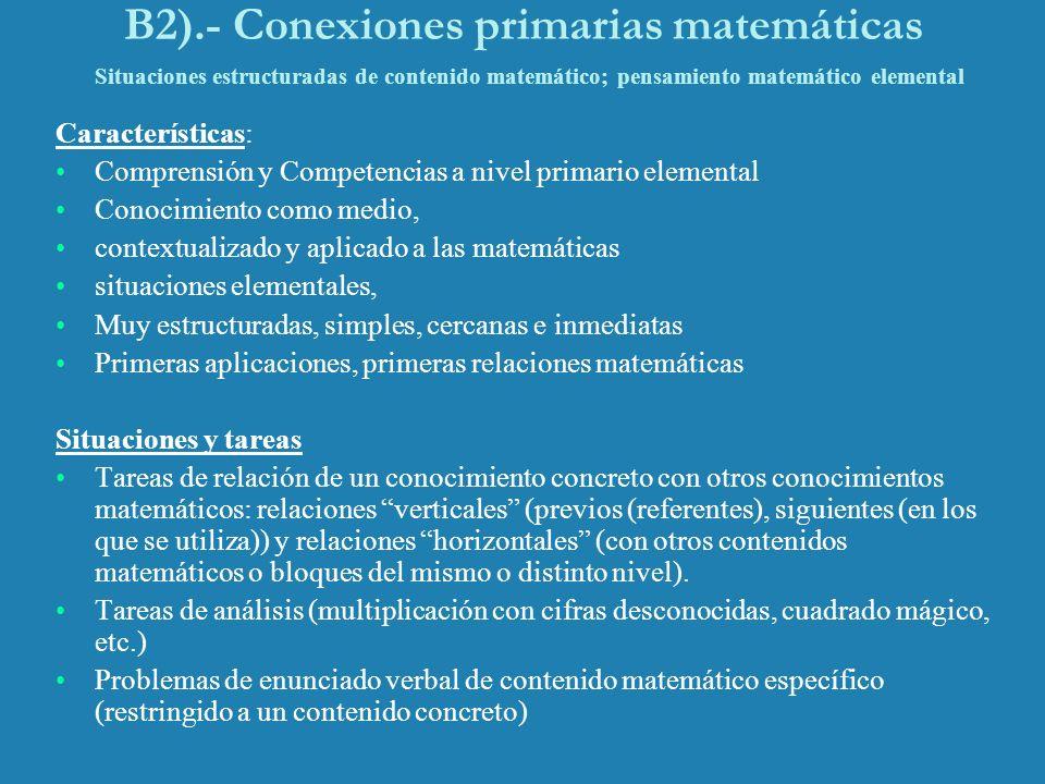 B2).- Conexiones primarias matemáticas Situaciones estructuradas de contenido matemático; pensamiento matemático elemental