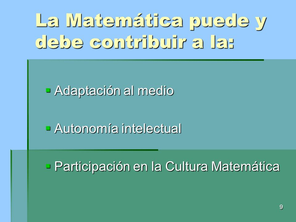 La Matemática puede y debe contribuir a la: