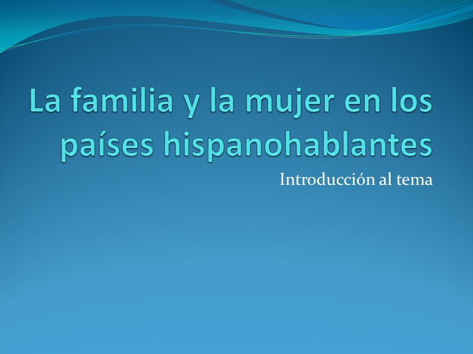 La familia y la mujer en los países hispanohablantes