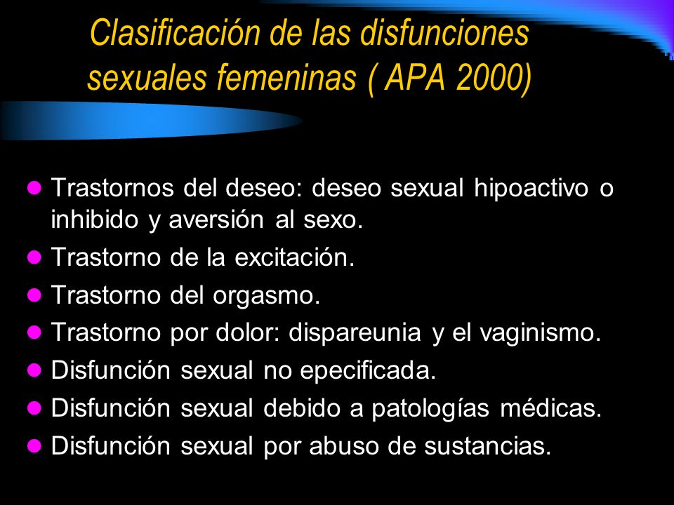 Clasificación de las disfunciones sexuales femeninas ( APA 2000)
