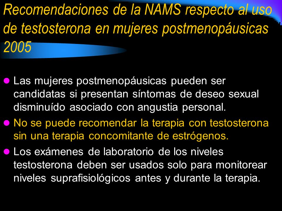 Recomendaciones de la NAMS respecto al uso de testosterona en mujeres postmenopáusicas 2005