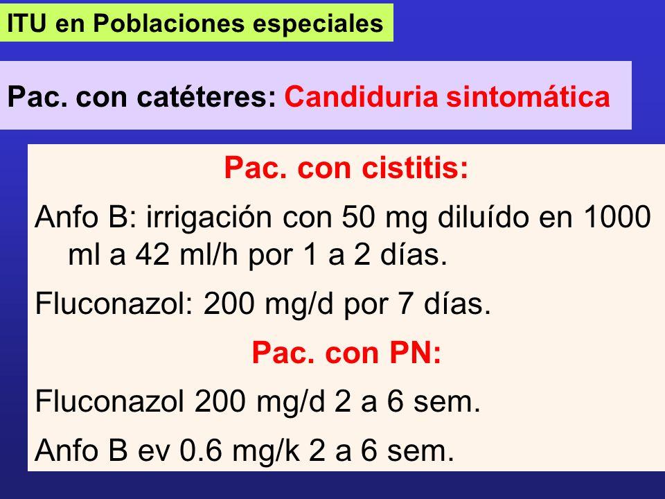 Fluconazol: 200 mg/d por 7 días. Pac. con PN: