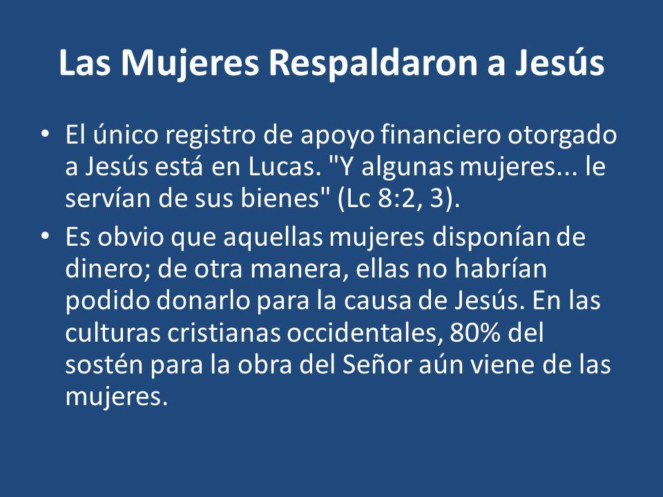Las Mujeres Respaldaron a Jesús