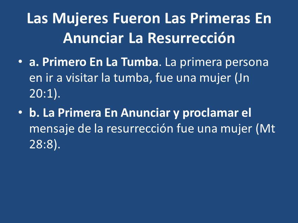 Las Mujeres Fueron Las Primeras En Anunciar La Resurrección