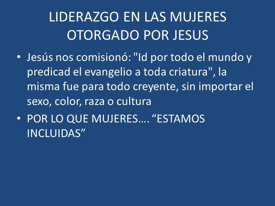 LIDERAZGO EN LAS MUJERES OTORGADO POR JESUS