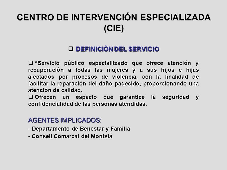 CENTRO DE INTERVENCIÓN ESPECIALIZADA (CIE)