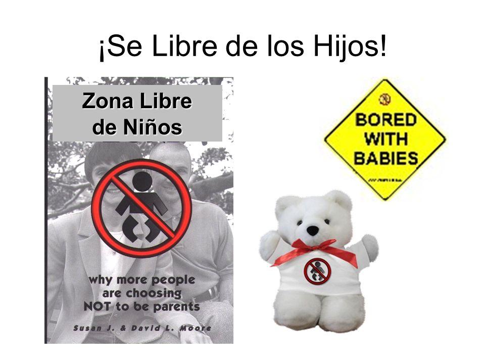 ¡Se Libre de los Hijos! Zona Libre de Niños