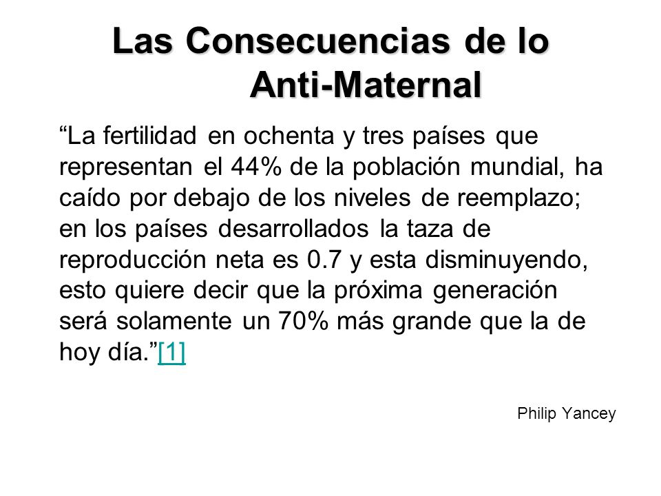 Las Consecuencias de lo Anti-Maternal