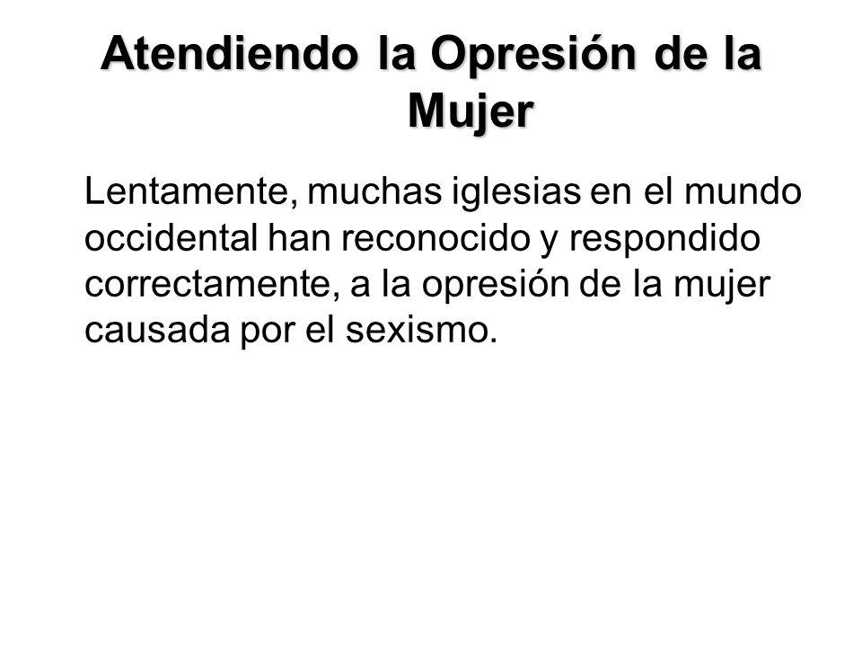 Atendiendo la Opresión de la Mujer