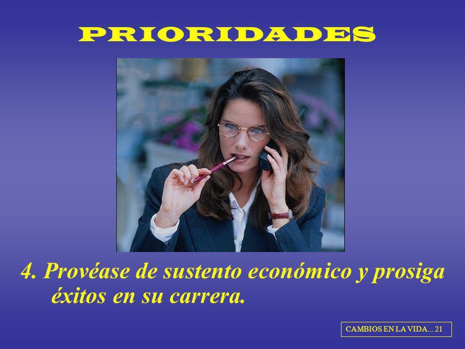 4. Provéase de sustento económico y prosiga éxitos en su carrera.