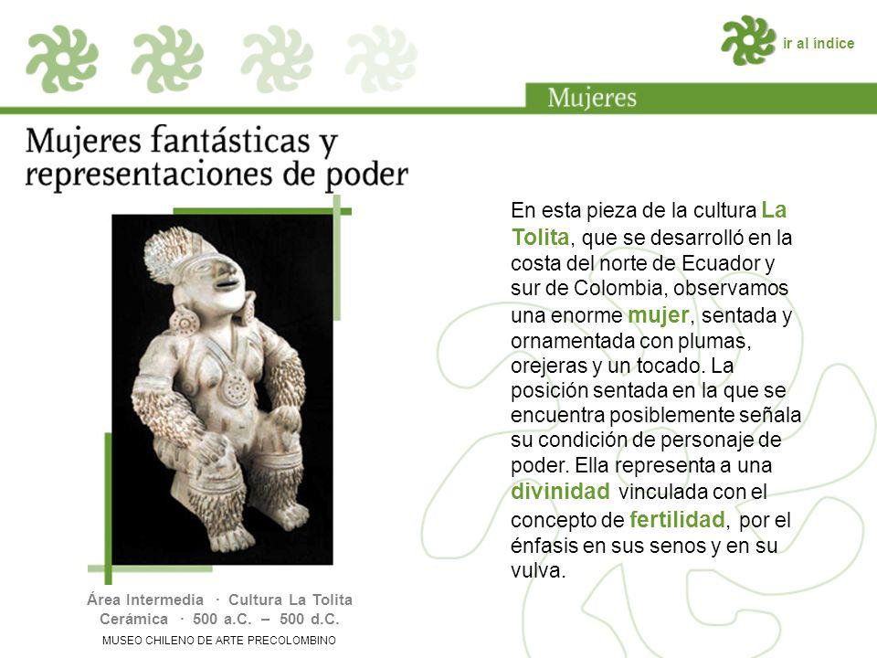 Área Intermedia · Cultura La Tolita Cerámica · 500 a.C. – 500 d.C.