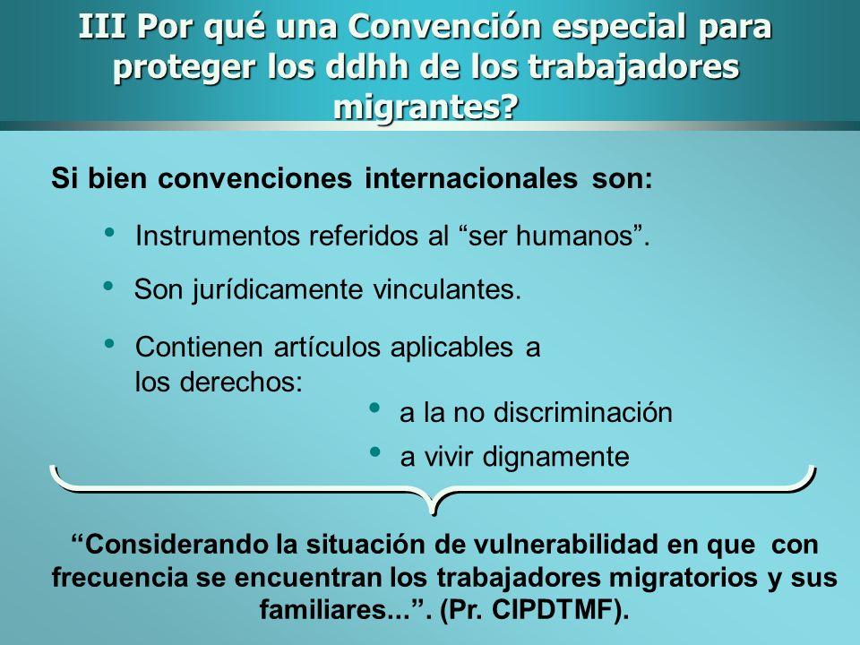 III Por qué una Convención especial para proteger los ddhh de los trabajadores migrantes