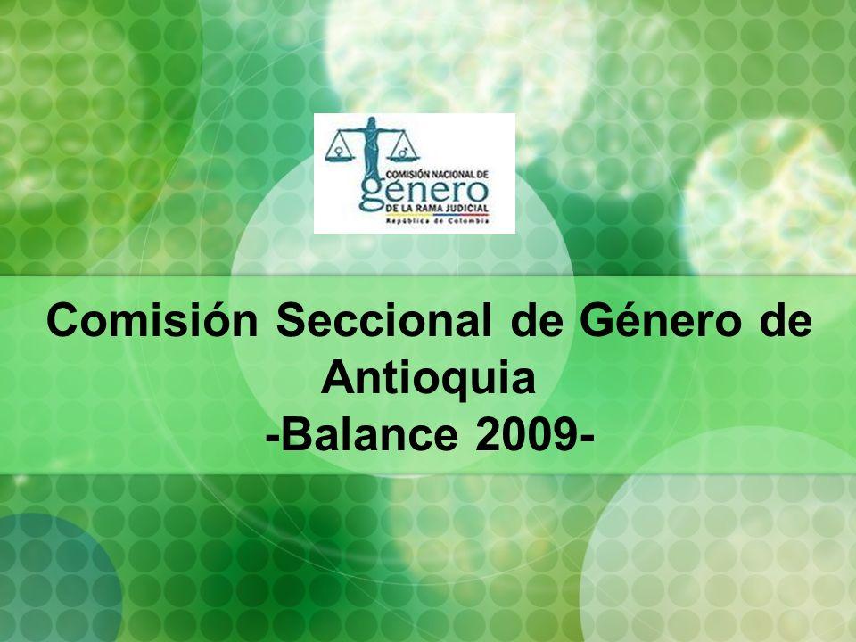 Comisión Seccional de Género de Antioquia -Balance 2009-
