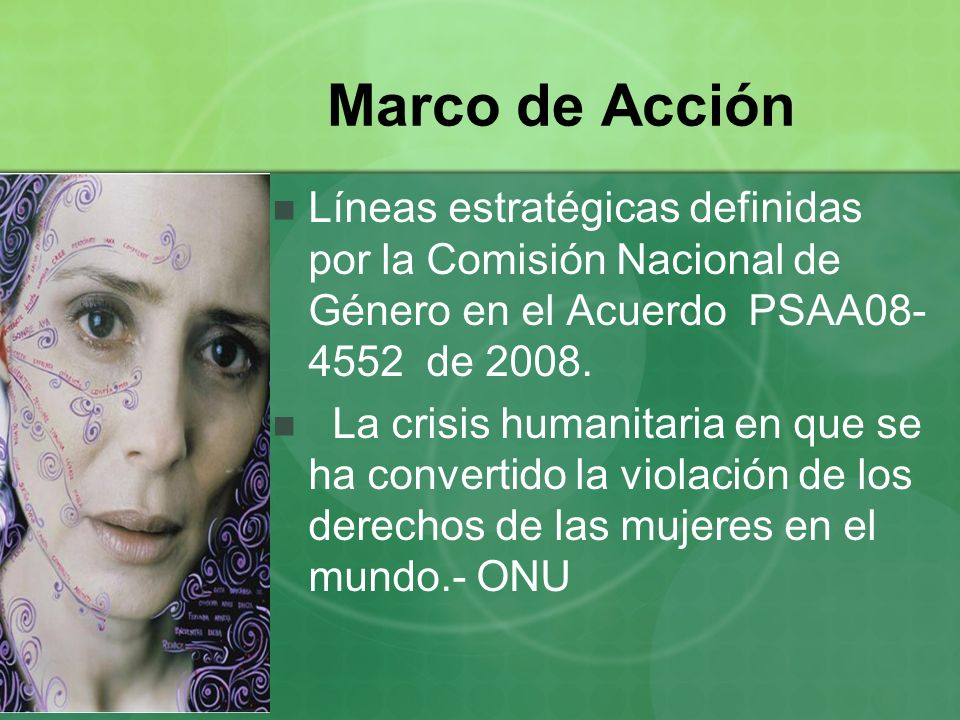 Marco de Acción Líneas estratégicas definidas por la Comisión Nacional de Género en el Acuerdo PSAA08-4552 de 2008.