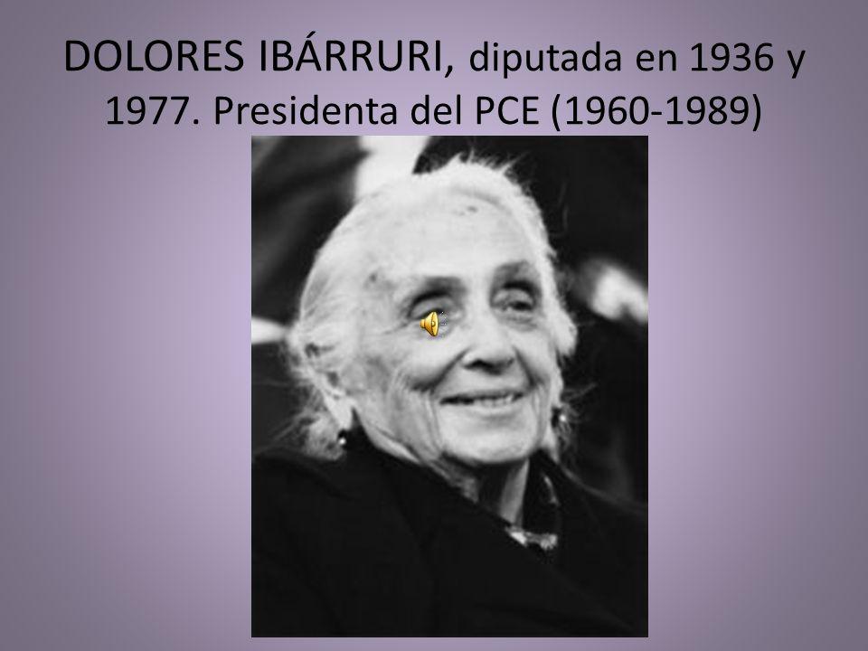 DOLORES IBÁRRURI, diputada en 1936 y 1977
