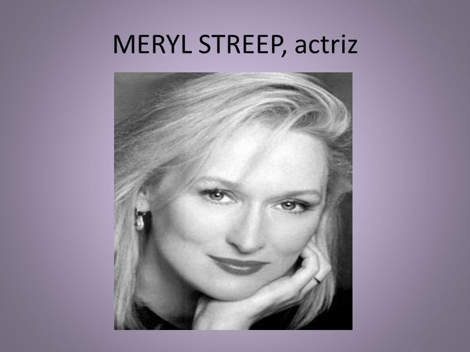 MERYL STREEP, actriz