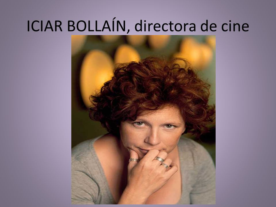ICIAR BOLLAÍN, directora de cine
