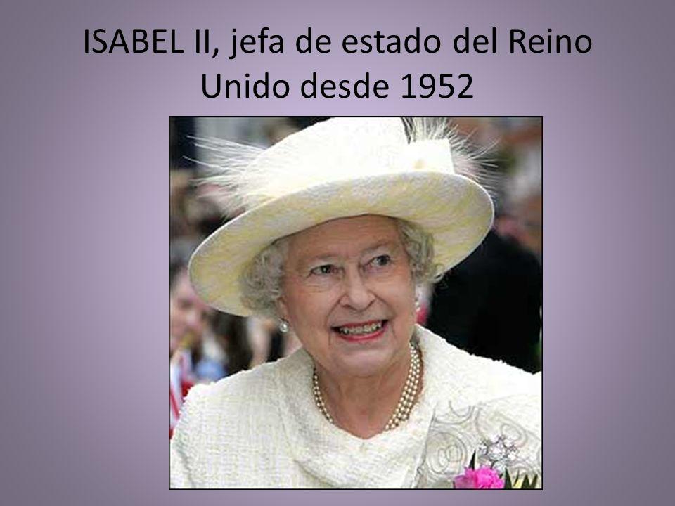 ISABEL II, jefa de estado del Reino Unido desde 1952
