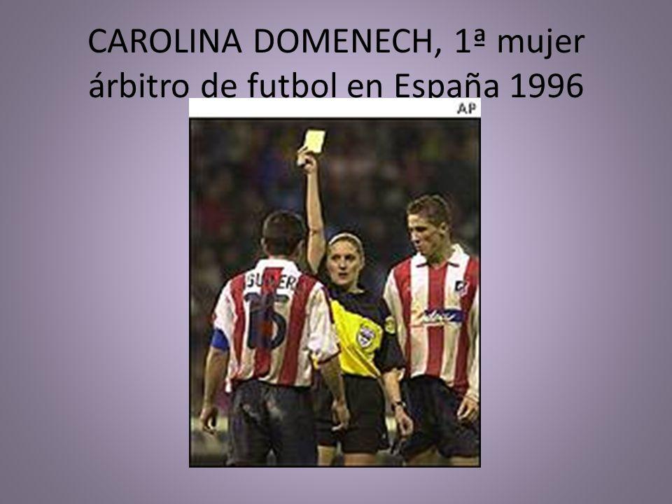 CAROLINA DOMENECH, 1ª mujer árbitro de futbol en España 1996